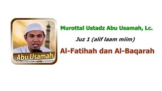 Download Mp3 Murottal Ustadz Abu Usamah Surat Al-baqarah Juz 1
