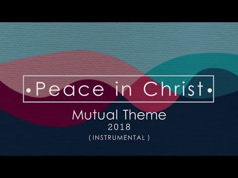 Peace in Christ - Mutual Theme 2018 ( karaoke )