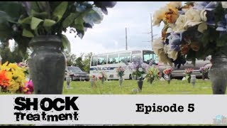 Shock Treatment - Episode 5
