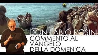 Commento al Vangelo di domenica 22 Luglio 2018 – don Fabio Rosini