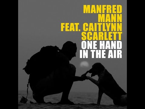 Hands in The Air - Manfred Mann featuring Caitlyn Scarlett
