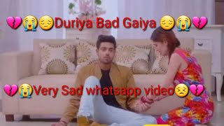 Duriya bad gaiya sad 😔 whatsapp status video