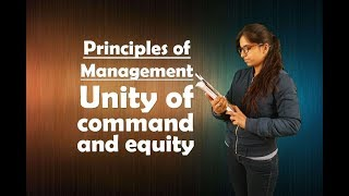 Principles of Management - Unity of Command and Equity