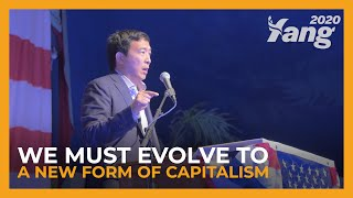 Andrew Yang's Pitch to America - We Must Evolve to a New Form of Capitalism