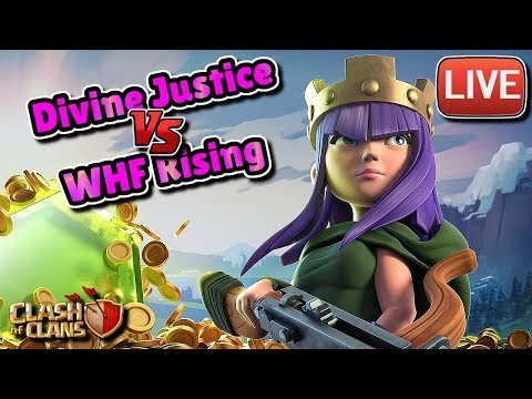 LIVESTREAM   FARMING AND WAR   Divine Justice vs WHF Rising   Clash of Clans