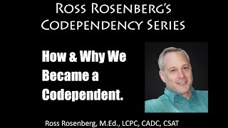 How & Why We Became a Codependent. We Develop Codependency in Our Childhood.  Origins.  Explanation