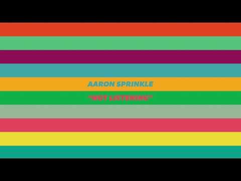 Aaron Sprinkle - Not Listening