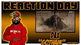 Dax - GOTHAM (Official Music Video)- REACTION