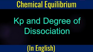 Kp and Degree of Dissociation - Chemical  Equilibrium illustration