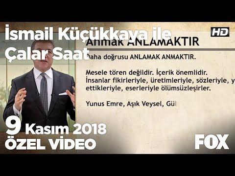 Anmak ANLAMAKTIR... 9 Kasım 2018 İsmail Küçükkaya ile Çalar Saat
