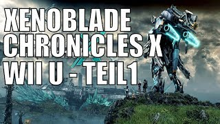 Xenoblade Chronicles X WiiU Deutsch Teil 1