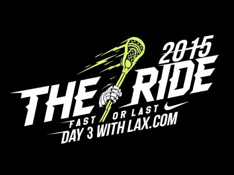 Day Three of The Ride Presented by Nike | 2015 Lax.com Highlight
