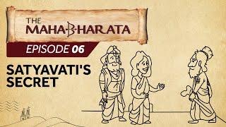 Mahabharata Episode 6 - Satyavati