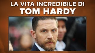 L'incredibile VITA di TOM HARDY! #ViteIncredibili