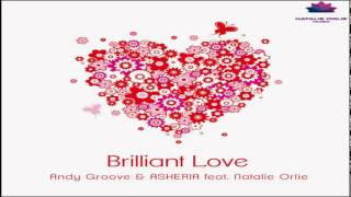 Andy GRooVE & Asheria ft. Natali Orlie - Brilliant Love (Original Mix) музыка бесплатно
