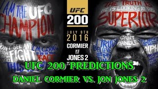 UFC 200 LIGHT HEAVYWEIGHT CHAMPIONSHIP DANIEL CORMIER  VS. JON JONES PREDICTIONS