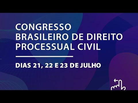 ESMEG - Dia 1 - CONGRESSO BRASILEIRO DE DIREITO PROCESSUAL CIVIL