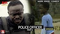 POLICE OFFICER Part 6 (Mark Angel Comedy) (Episode 238)