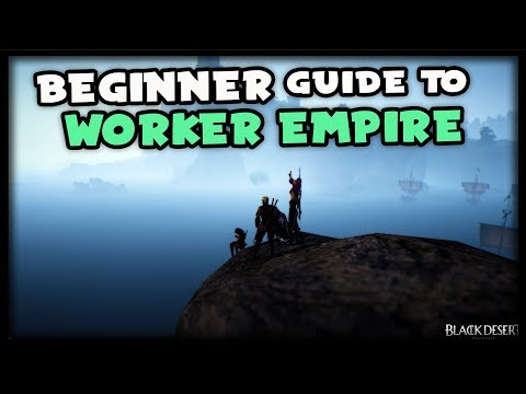 Beginner Guide to Trading, Crating and Worker Empire | Black Desert Online