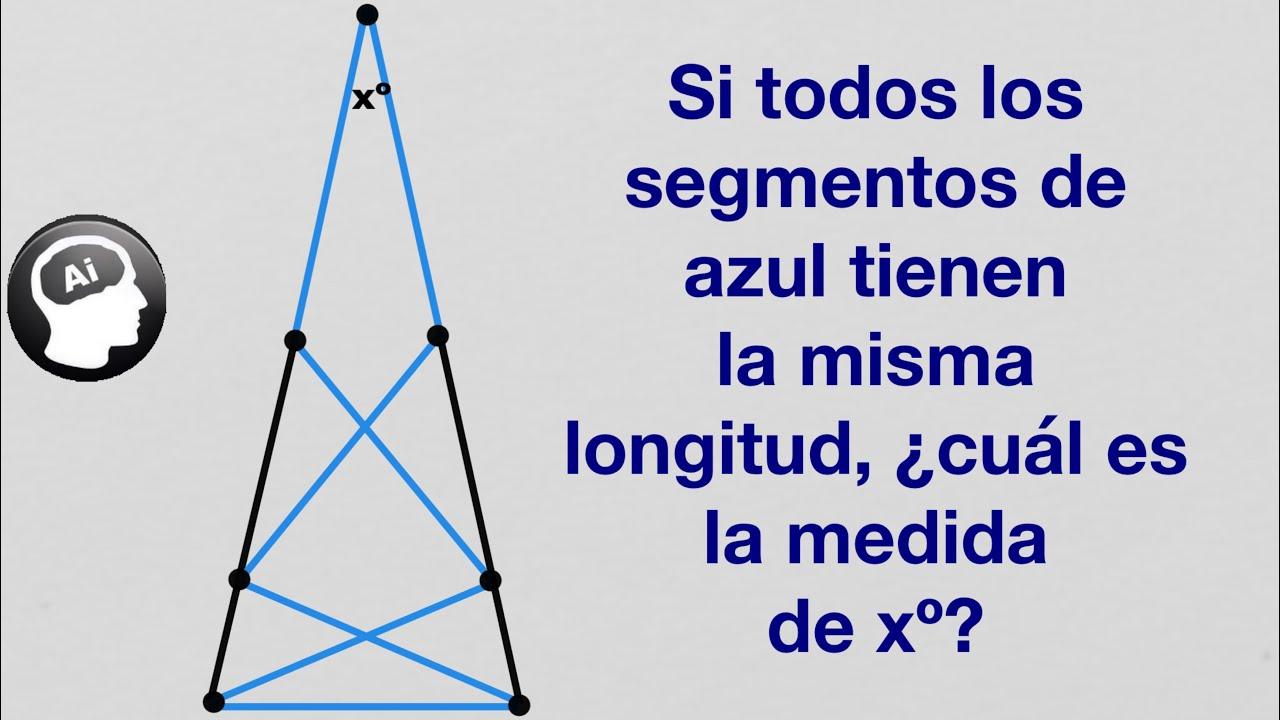 Si todos los segmentos de azul miden lo mismo, calcular x | Reto geométrico