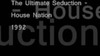 The Ultimate Seduction - House Nation (1992)