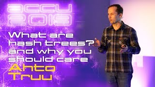 What are hash trees? and why you should care - Ahto Truu ACCU 2019