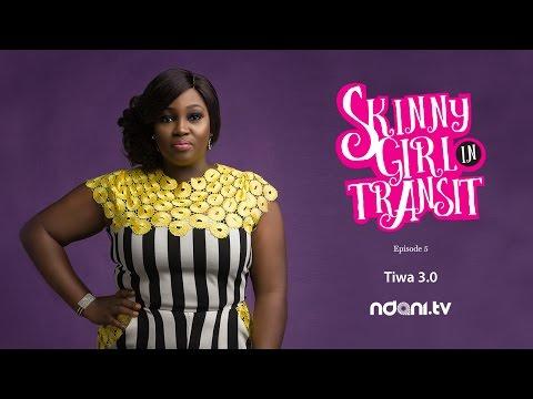 SKINNY GIRL IN TRANSIT - S2E5 - TIWA 3.0