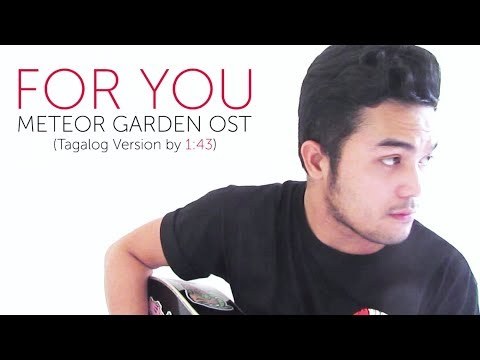 For You Meteor Garden Ost Tagalog Version By 1 43 Acoustic Cover Lyrics