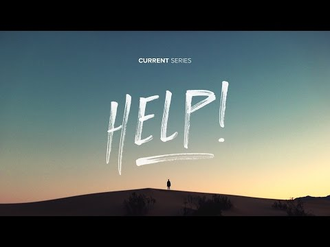 Help!: How Do You Ask God For Help? // Pastor Jeff Little  [