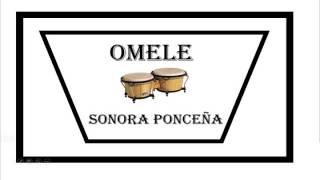 OMELE  -  SONORA PONCEÑA