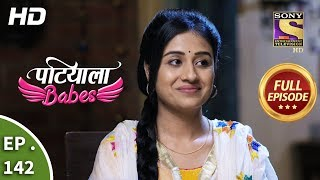 Patiala Babes - Ep 142 - Full Episode - 12th June, 2019