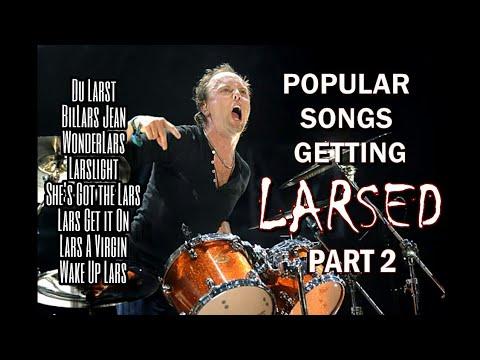 Popular Songs Getting Larsed 2