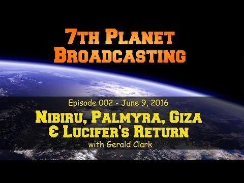 Nibiru, Palmyra, Giza & Lucifer's Return with Gerald Clark