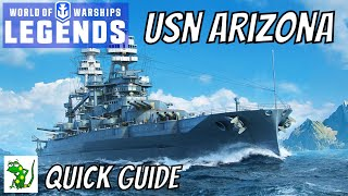 World of Warships Legends - USN Arizona - Quick Guide
