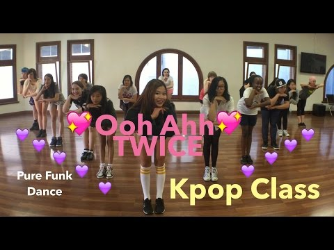 Twice - Ooh Ahh - Kpop Class, Pure Funk
