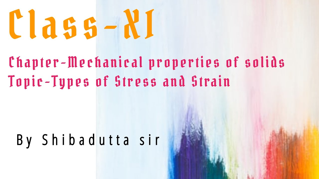 Download Class XI  Types of Stress and strain(Mechanical properties of solids)