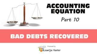 ACCOUNTING EQUATION 10  BAD DEBTS RECOVERED