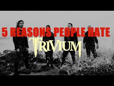 5 Reasons People Hate TRIVIUM