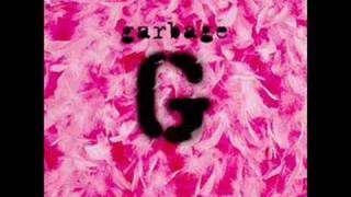 Garbage- I Just Wanna Have Something To Do