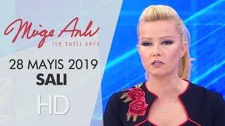 Müge Anlı ile Tatlı Sert 28 Mayıs 2019 | Salı