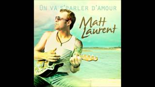 Matt Laurent - On Va S