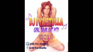 DJ Fya Stulla presents gal bruk out mix 2016