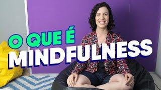 O que é mindfulness e atenção plena? | Como praticar em -5 minutos? - Na Prática