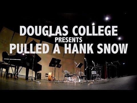 Pulled a Hank Snow - Douglas College Composition Concert