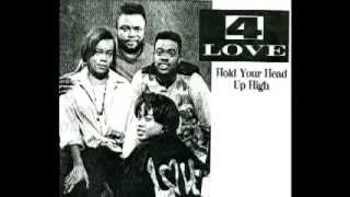 4 LOVE - HOLD YOUR HEAD UP HIGH - ORIGINAL VERSION