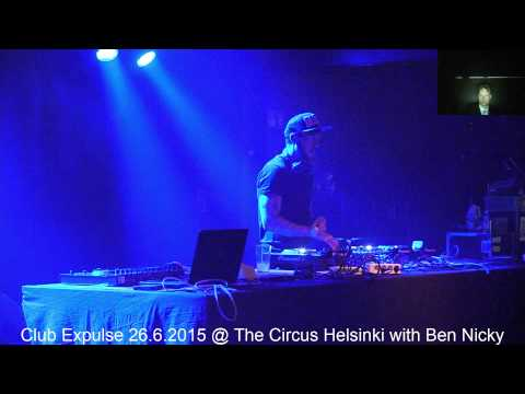Club Expulse: Ben Nicky the Circus Helsinki 26th June 2015 Live Video Stream