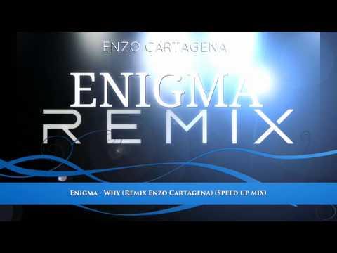 Enigma  Why Remix Enzo Cartagena Speed up mix