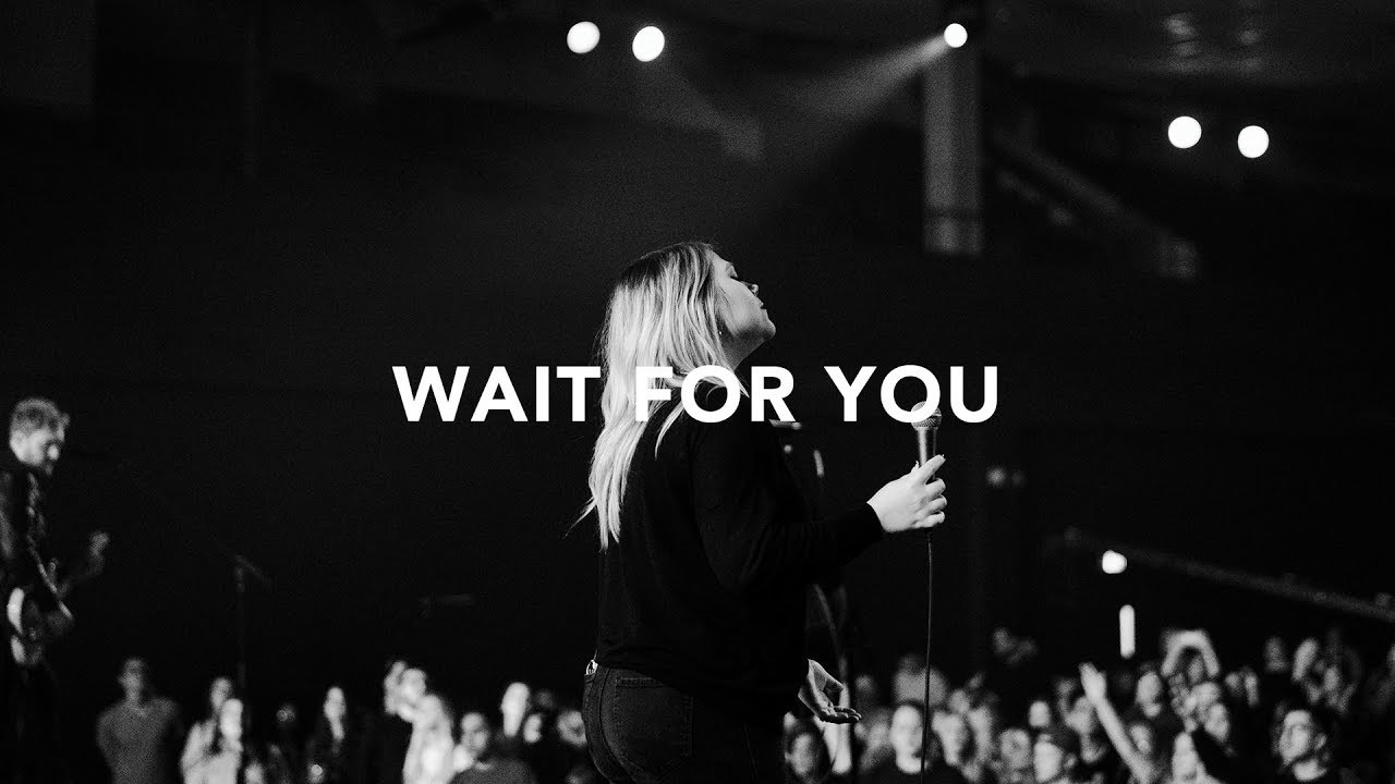 Leeland - Wait for You (Official Live Video)