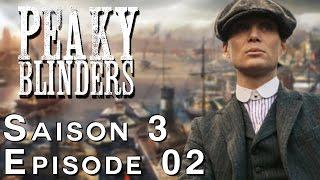 PEAKY BLINDERS Saison 3 Episode 2 : Critique d'un épisode remarquable