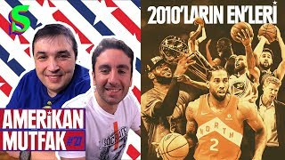 NBA'de 2010'lar: LeBron, Curry, Heat, Warriors, Spurs I Kaan Kural-İnan Özdemir & Amerikan Mutfak